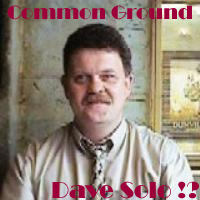 Common Ground -- Dave Solo !?